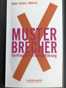 Titelcover: Musterbrecher X. Ein Prospekt für mutige Führung